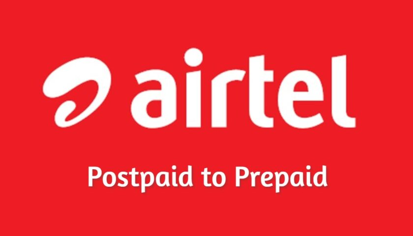 How to Switch From Airtel Postpaid to Prepaid